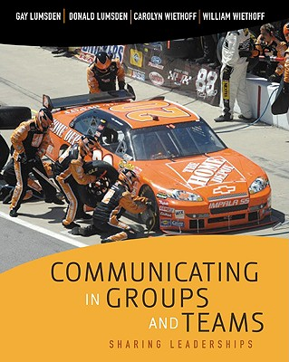 Communicating in Groups and Teams By Lumsden, Gay/ Lumsden, Donald L./ Wiethoff, Carolyn