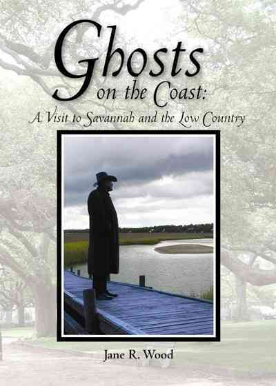Ghosts on the Coast By Wood, Jane R.
