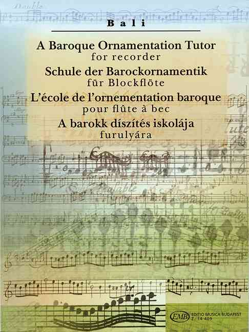 A Baroque Ornamentation Tutor for Recorder By Bali, Janos